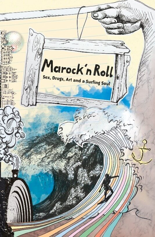 Marock n Roll Sex, Drugs, Art and a Surfing Soul