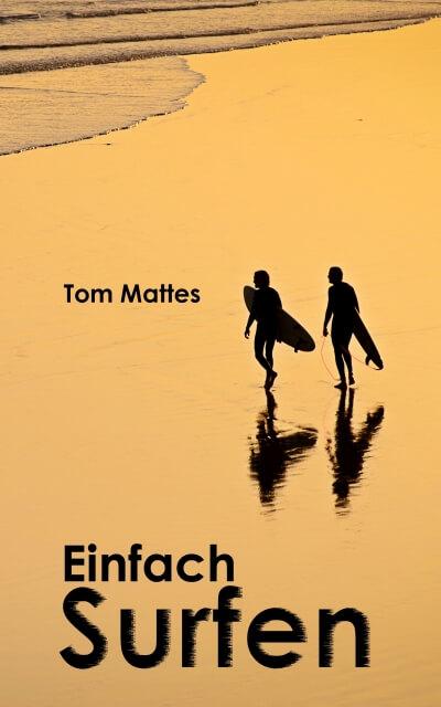 Einfach Surfen - Buch von Tom Mattes
